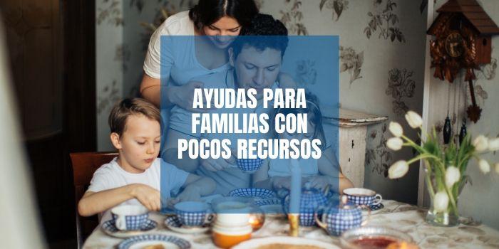 Ayudas para familias con pocos recursos