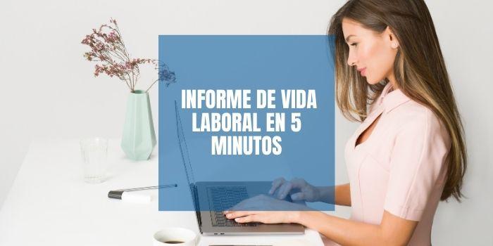 informe de vida laboral en 5 minutos