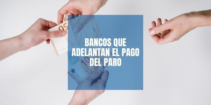 Bancos que adelantan el pago del Paro
